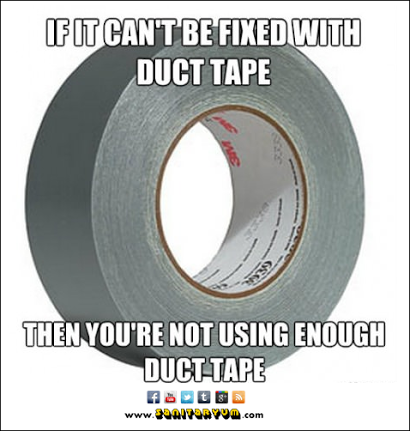 Not Using Enough Duct Tape - Copy